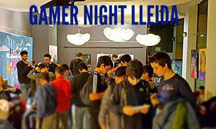¡ Gran éxito en la I Gamer Night LLeida !
